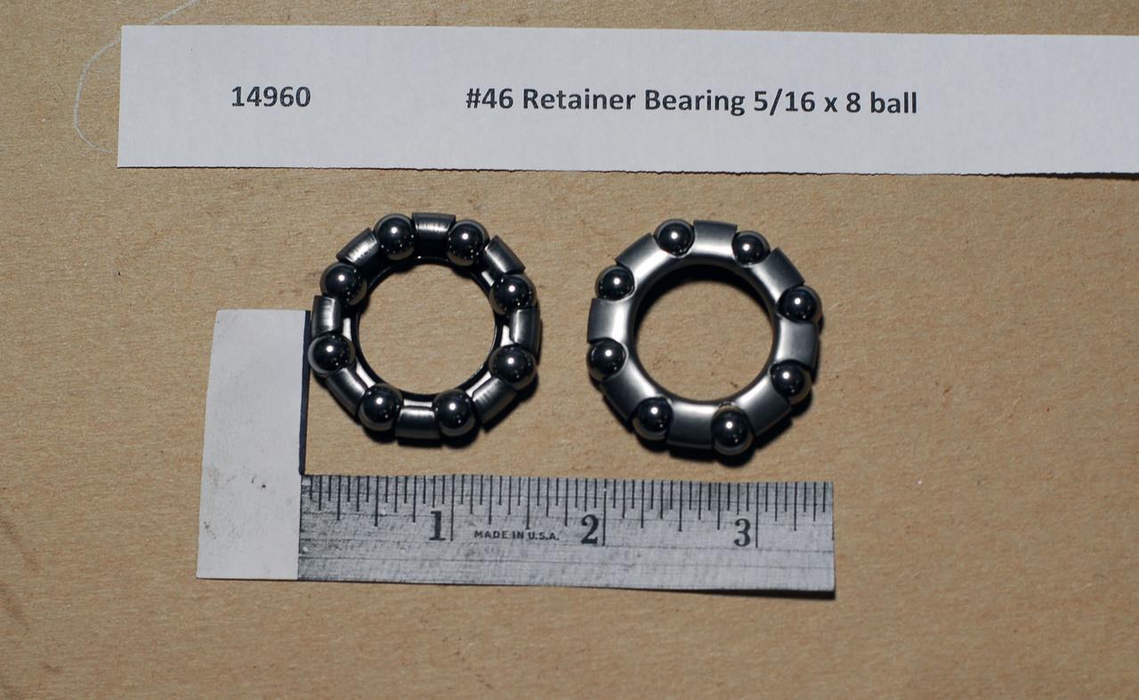 #46 Retainer Bearing 5/16 x 8 ball