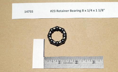 """#23 Retainer Bearing 8 x 1/4 x 1 1/8"""""""