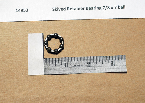 "Skived Retainer Bearing 7/8"" x 7 ball"