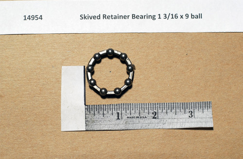 Skived Retainer Bearing 1 3/16 x 9 ball
