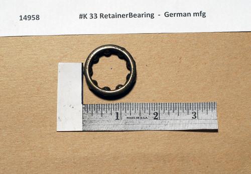 #K 33 RetainerBearing  -  German mfg