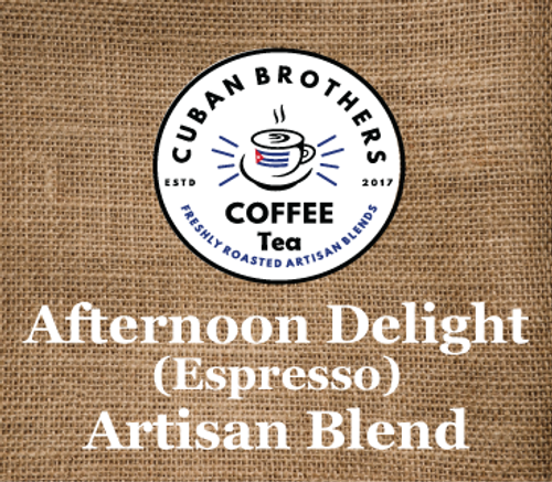 Afternoon Delight Espresso Blend | Cuban Brothers Coffee