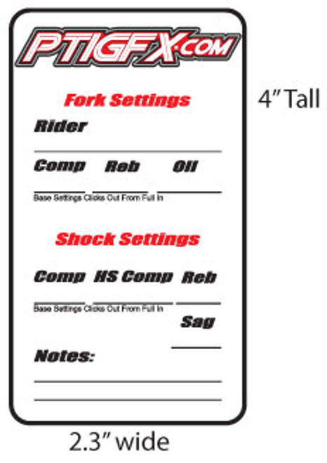 Suspension Settings Decal. 4 inches tall and 2.3 inches wide. Maximum strength adhesive to stave off pressure washers and picky fingers! Comes with a blank, clear coating decal to protect your setting information once you have your hard numbers figured out!