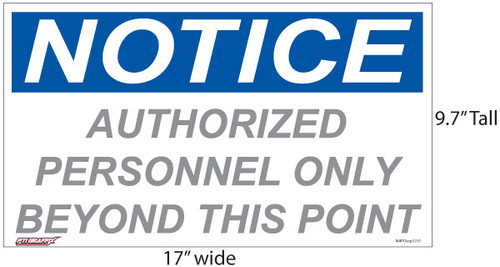 """""""NOTICE: Authorized Personnel only beyond this point"""" Sign."""