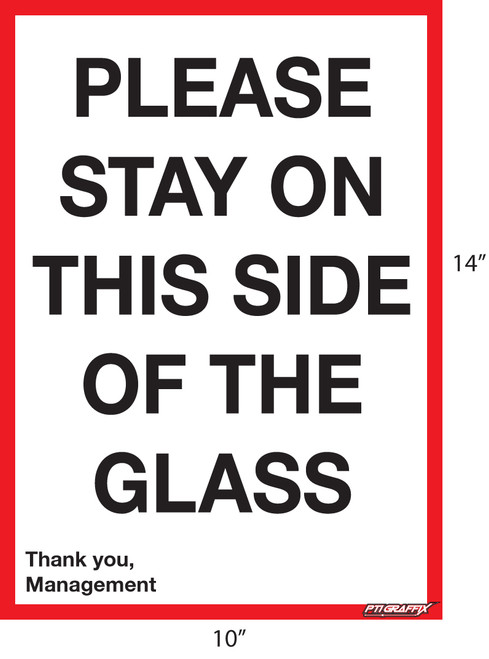 Please Stay on This Side of the Glass Adhesive Sign
