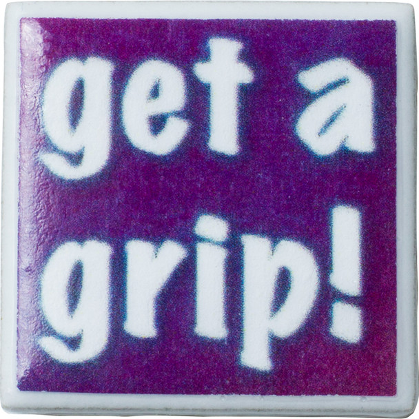 "Tiny Tile Magnet - ""Get a Grip!"""
