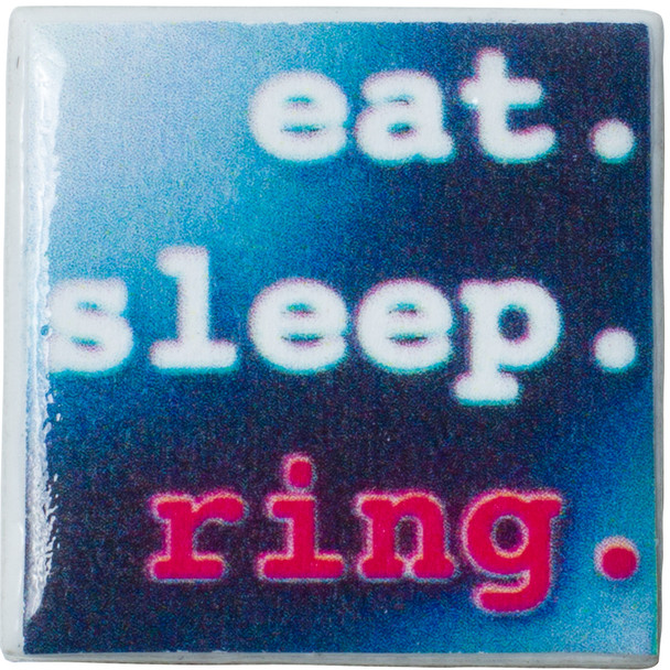"Tiny Tile Magnet - ""eat.sleep.ring"""