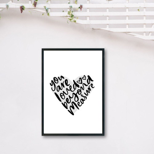 Loved Beyond Measure DIGITAL PRINT
