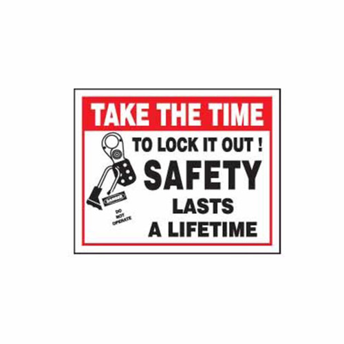 Lockout Wall Sign Take The Time To Lock It Out! Safety Lasts a Lifetime