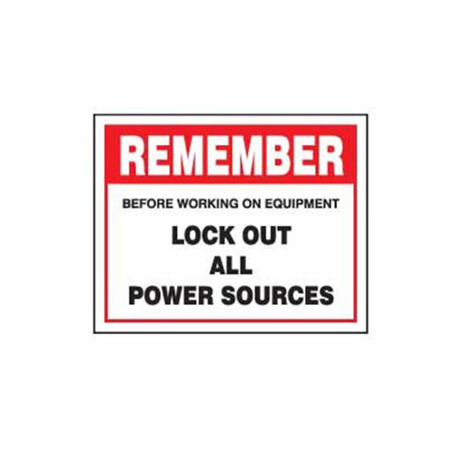 Lockout Wall Sign Remember Before Working On Equipment Lock Out All Power Sources