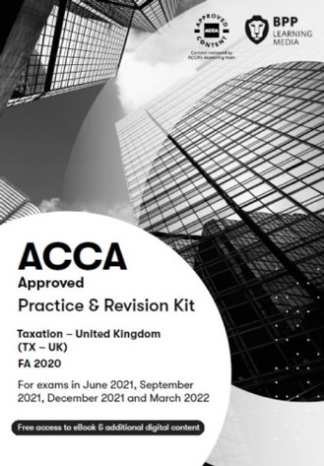 BPP ACCA TX (F6) Taxation (FA 2018) (UK) Practice & Revision Kit