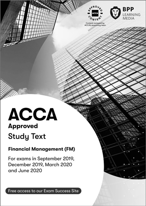 BPP ACCA FM (F9) Financial Management Study Text