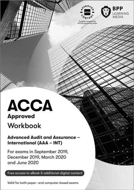 BPP ACCA AAA (P7) Advanced Audit and Assurance (2021-2022) (UK) Workbook