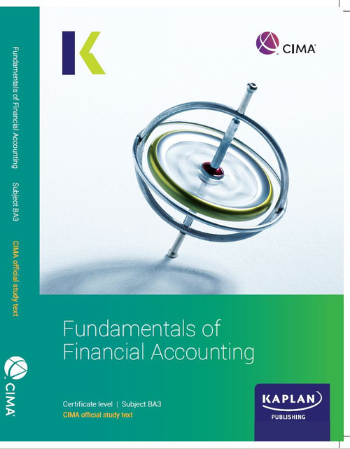 Kaplan CIMA BA3 Fundamentals of Financial Accounting Study Text