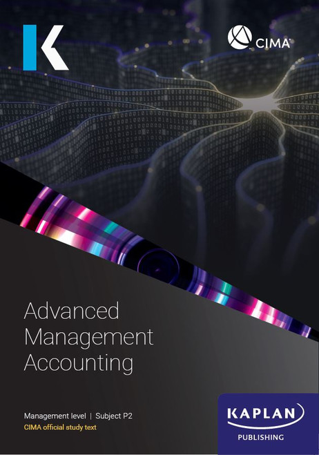Kaplan CIMA P2 Advanced Management Accounting Study Text