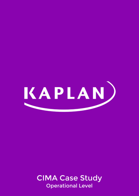 Kaplan CIMA Integrated Case Study Operational Level Study Text
