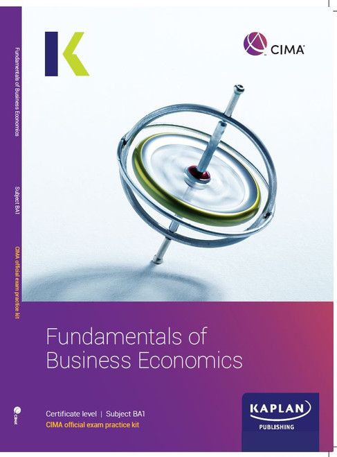 Kaplan CIMA BA1 Fundamentals of Business Economics Exam Practice Kit