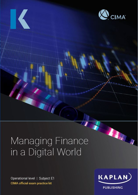 Kaplan CIMA E1 Managing Finance In A Digital World Exam Practice Kit