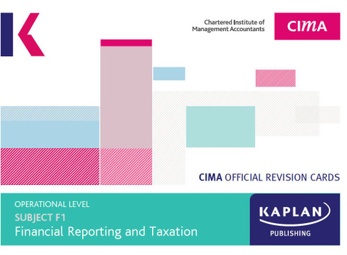 Kaplan CIMA F1 Financial Reporting and Taxation Revision Cards