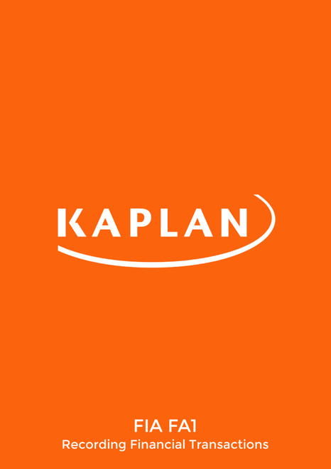 Kaplan FIA Recording Financial Transactions (FA1) Study Text