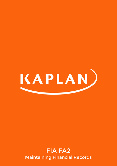 Kaplan FIA Maintaining Financial Records (FA2) Study Text
