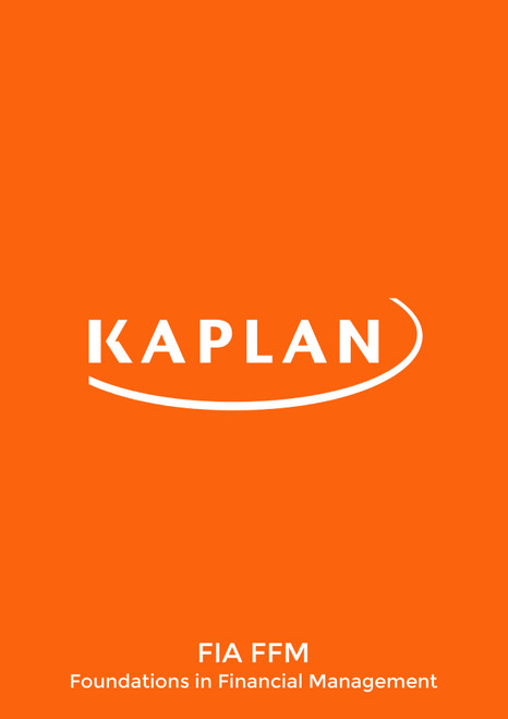Kaplan FIA Foundations in Financial Management (FFM) Study Text
