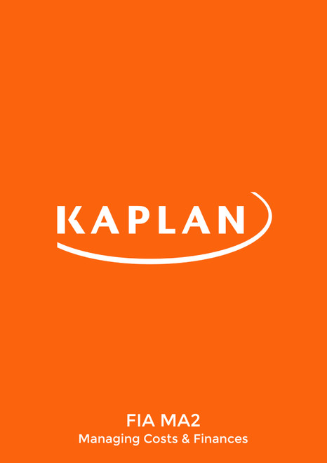 Kaplan FIA Managing Costs and Finances (MA2) Exam Kit