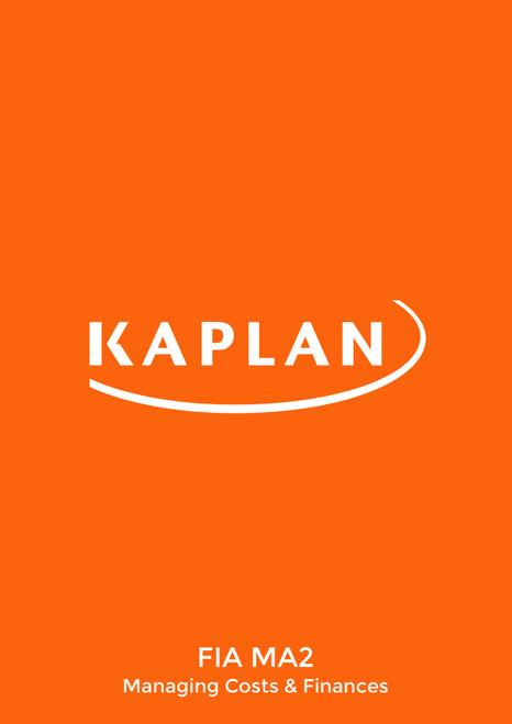 Kaplan FIA Managing Costs and Finances (MA2) Exam Kit
