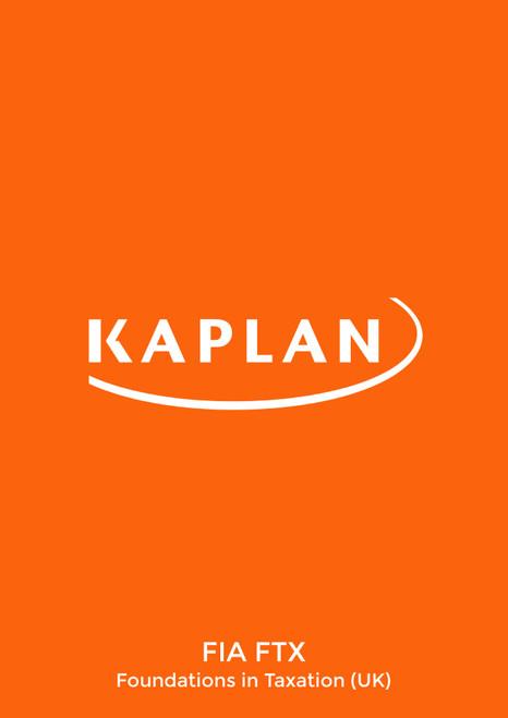Kaplan FIA Foundations in Taxation (FTX) (FA 2018) (UK) Exam Kit