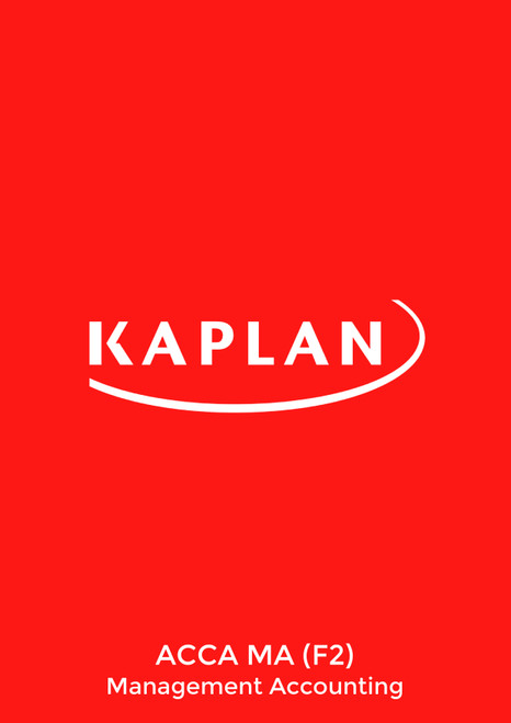 Kaplan ACCA MA (F2) Management Accounting Study Text