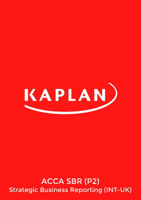 Kaplan ACCA SBR (P2) Strategic Business Reporting (INT-UK) Study Text