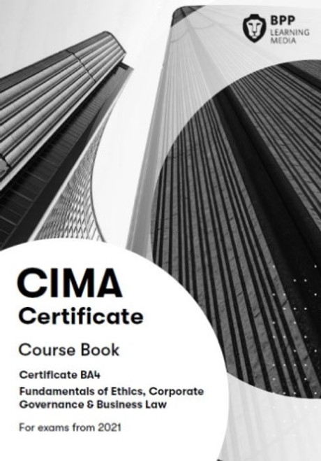 BPP CIMA BA4 Fundamentals of Ethics, Corporate Governance and Business Law 2021 Course Book eBook