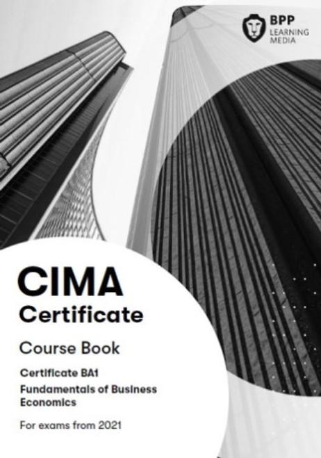BPP CIMA BA1 Fundamentals of Business Economics Course Book 2021 eBook