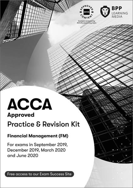 BPP ACCA FM (F9) Financial Management Practice & Revision Kit