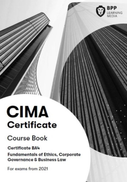 BPP CIMA BA4 Fundamentals of Ethics, Corporate Governance and Business Law Course Book