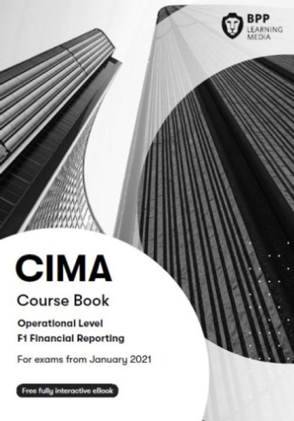 BPP CIMA F1 Financial Reporting and Taxation Course Book