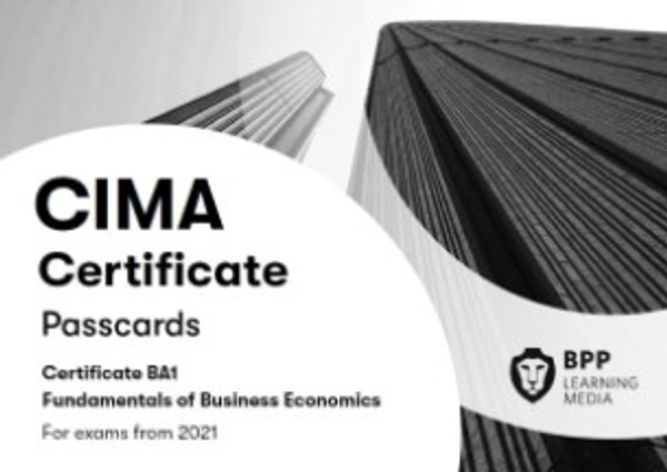 BPP CIMA BA1 Fundamentals of Business Economics 2021 Passcards