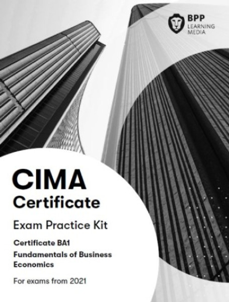 BPP CIMA BA1 Fundamentals of Business Economics Practice & Revision Kit