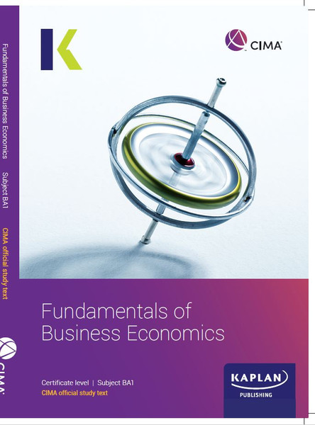 Kaplan CIMA BA1 Fundamentals of Business Economics Study Text