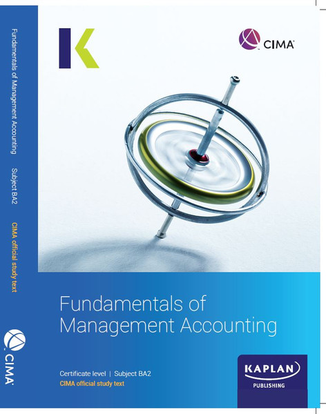 Kaplan CIMA BA2 Fundamentals of Management Accounting Study Text