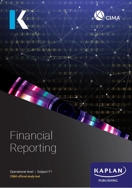 Kaplan CIMA F1 Financial Reporting and Taxation Study Text