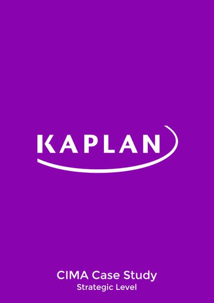 Kaplan CIMA Integrated Case Study Strategic Level Study Text