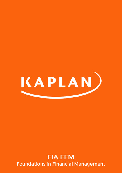 Kaplan FIA Foundations in Financial Management (FFM) Pocket Notes