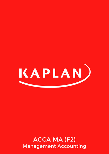 Kaplan ACCA MA (F2) Management Accounting (2021-2022) Study Text