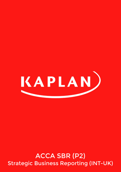 Kaplan ACCA SBR (P2) Strategic Business Reporting (INT-UK) Study Text