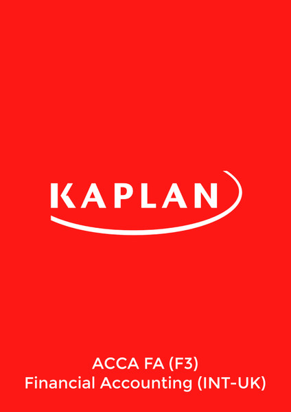 Kaplan ACCA FA (F3) Financial Accounting (INT-UK) Study Text