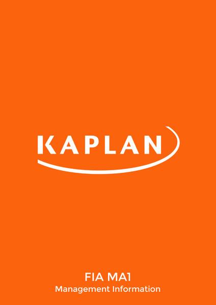 Kaplan FIAÊ MA1 Management InformationÊ Study text