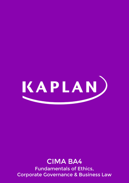 Kaplan CIMA BA4 Fundamentals of Ethics, Corporate Governance and Business Law Exam Practice Kit eBook