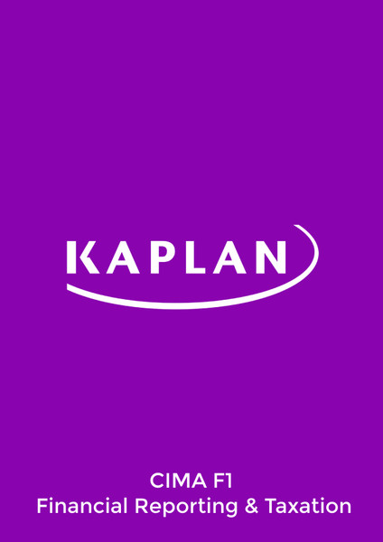Kaplan CIMA F1 Financial Reporting and Taxation Study Text eBook