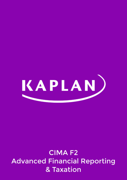 Kaplan CIMA F2 Financial Reporting and Taxation Exam Practice Kit eBook